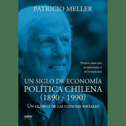 Un siglo de economía política chilena (1890-1990)