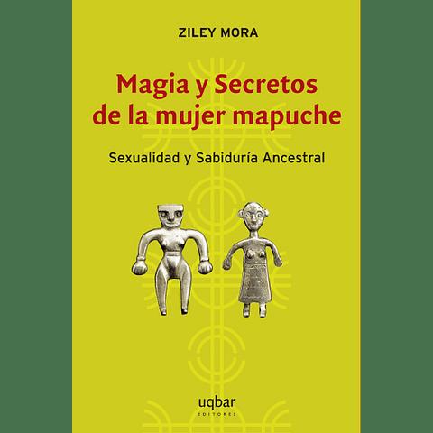 Magia y secretos de la mujer mapuche