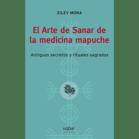 El Arte de Sanar de la medicina mapuche