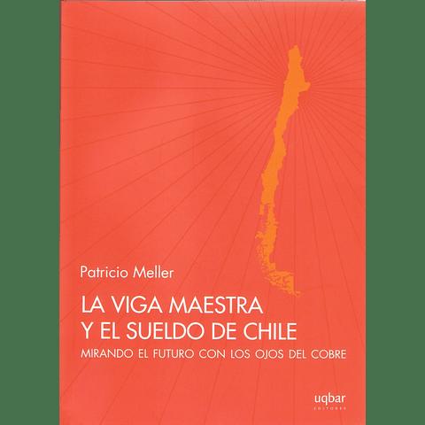 La viga maestra y el sueldo de Chile