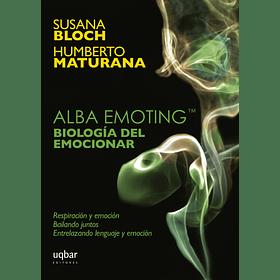 Alba emoting (TM). Biología del emocionar