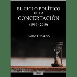El ciclo político de la Concertación (1990-2010)