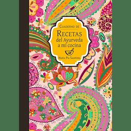 Cuaderno de recetas del Ayurveda a mi cocina