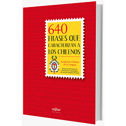 640 FRASES QUE CARACTERIZAN A LOS CHILENOS