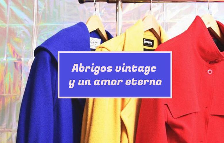 Abrigos vintage y un amor eterno.