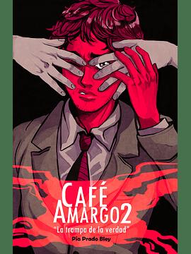 (Preventa) Café Amargo: la trampa de la verdad (#2)