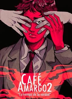 Café Amargo: la trampa de la verdad (#2)