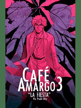 (PREVENTA) Café Amargo: La Fiesta (#3)