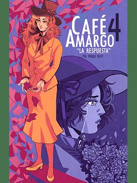 Café Amargo: La Respuesta (#4)